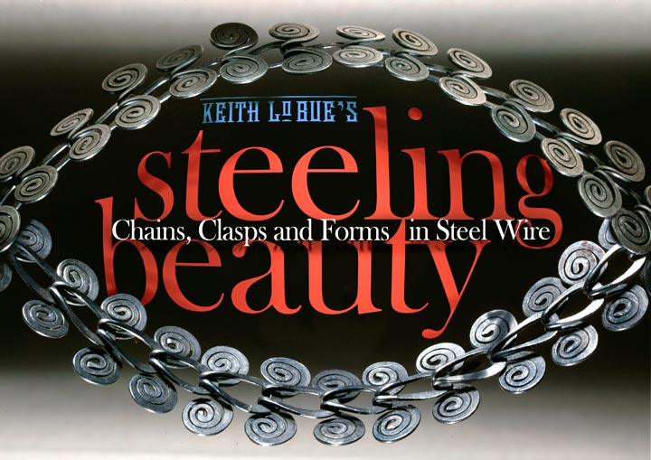 Steeling Beauty: Chains, Clasps and Forms with Steel Wire